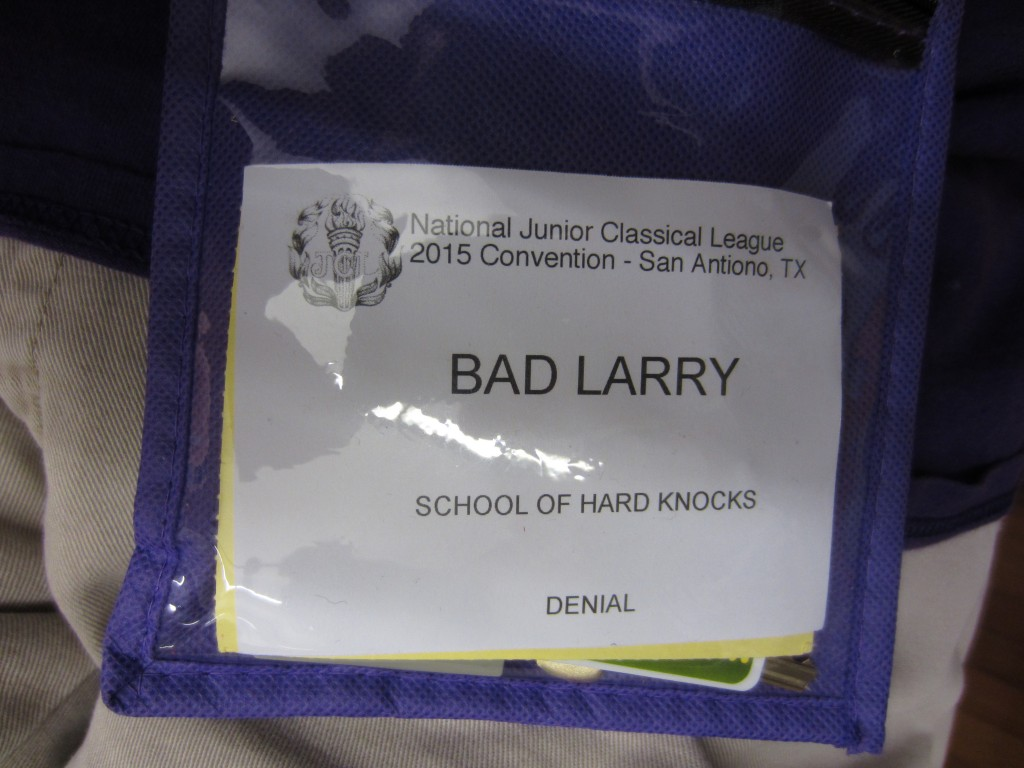 The Bad Larrys even get their own name tags.  We are from the School of Hard Knocks in the state of Denial.